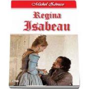 Regina Isabeau - Cavalerul Hardy de Passavant 3-4 de Michel Zevaco