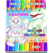 Scriu si colorez - Grafisme, cu roboti si dinozauri