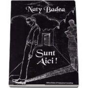 Sunt Aici! de Naty Badea