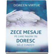 Zece mesaje pe care ingerii tai doresc sa le cunosti de Doreen Virtue