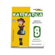 Matematica - CONSOLIDARE (2017 - 2018). Algebra si Geometrie, pentru clasa a VIII-a. Partea I, semestrul I (Colectia mate 2000+) de Anton Negrila