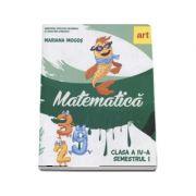 Mariana Mogos - Matematica. Manual pentru clasa a IV-a, semestrul I - Contine editia digitala