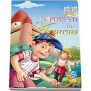 55 de povesti cu aventuri - Editie ilustrata