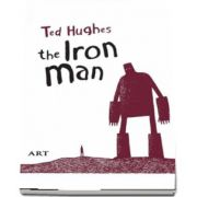Barbatul de Fier - The Iron Man (Editie bilingva) de Ted Huges