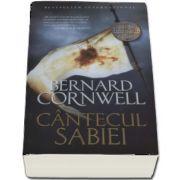 Cantecul Sabiei - Seria Ultimul Regat de Bernard Cornwell