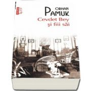Cevdet Bey si fiii sai de Orhan Pamuk - Editie Top 10