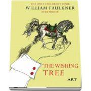 Copacul dorintelor - The Wishing Tree - Editie bilingva de William Faulkner