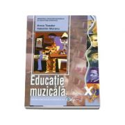 Educatie muzicala, manual pentru clasa a X-a - Anca Toader si Valentin Moraru