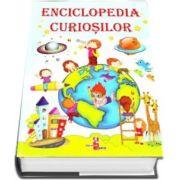 Enciclopedia curiosilor - Editie ilustrata de Silvia Ursache
