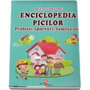Enciclopedia picilor. Profesii, sporturi, familia etc de Silvia Ursache (Editie ilustrata)