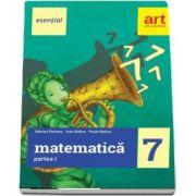 Esential Matematica clasa a VII-a. Partea I (Editia 2017) de Marius Perianu