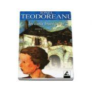 Ionel Teodoreanu - In casa bunicilor (Editie integrala)