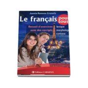 Le francais pour tous. Recueil d exercices avec des corriges (Lexique, Morphologie, Syntaxe)
