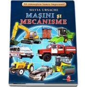 Masini si mecanisme - Sa cunoastem lumea impreuna! (Contine 16 cartonase cu imagini color) de Silvia Ursache