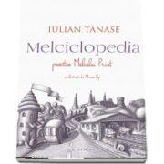 Iulian Tanase, Melciclopedia. Povestea Melcului Print - Cu ilustratii de Mircea Pop