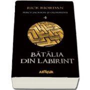 Percy Jackson si Olimpienii. Batalia din Labirint - Cartea a IV-a (Editie paperback) de Riordan Rick