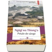 Petale de sange de Ngugi wa Thiongo