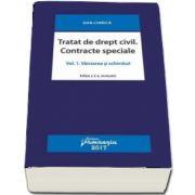 Tratat de drept civil. Contracte speciale. Volumul I. Vanzarea si schimbul (Editia a 2-a revizuita) de Dan Chirica