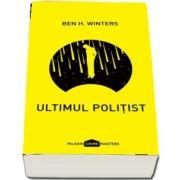 Ultimul politist de Ben H. Winters (Editie Paperback)