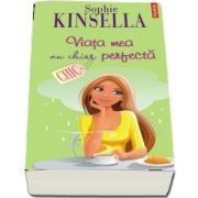 Viata mea nu chiar perfecta de Sophie Kinsella