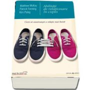 Abilitati de relationare in cuplu - Cum sa construiesti o relatie mai buna de Matthew McKay - Colectia Pas in doi
