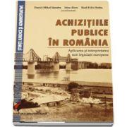Achizitiile publice in Romania. Aplicarea si interpretarea noii legislatii europene de Daniel Mihail Sandru