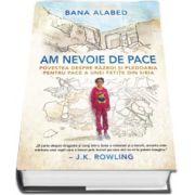 Bana Alabed, Am nevoie de pace. Povestea despre razboi si pledoaria pentru pace a unei fetite din Siria