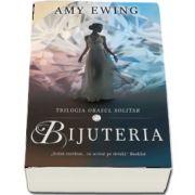 Bijuteria de Amy Ewing - Trilogia Orasul solitar, volumul 1
