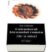 Calendarul taranului roman. Zile si mituri de Ion Ghinoiu