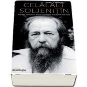 Celalalt Soljenitin. Rostirea adevarului despre un scriitor si ganditor neinteles de Daniel Mahoney