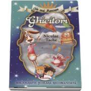 Cele mai frumoase... Ghicitori de Niculae Tache - Bibliografie scolara recomandata