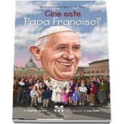 Cine este Papa Francisc? - Cu Ilustratii de Dede Putra (Stephanie Spinner)