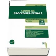 Codul de procedura penala. Legislatie consolidata si index actualizat la 24 octombrie 2017. Editie ingrijita de Dan Lupascu