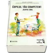 Copilul tau competent de Jesper Juul (Educatie cu blandete)