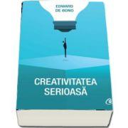 Creativitatea serioasa de Edward de Bono