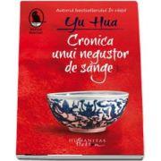 Cronica unui negustor de sange de Yu Hua (Traducere si note de Luminita Balan)
