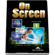 Virginia Evans, Curs de limba engleza On Screen 1 Teachers Book. Manualul profesorului pentru clasa a V-a