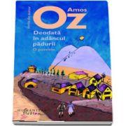 Deodata in adancul padurii de Amos Oz - Editia a II-a