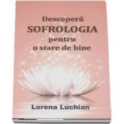 Descopera sofrologia pentru o stare de bine - Lorena Luchian