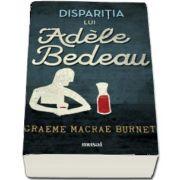 Disparitia lui Adele Bedeau de Graeme Macrae Burnet