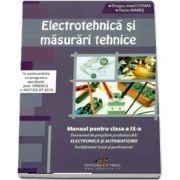 Electrotehnica si masurari tehnice. Manual pentru clasa a IX-a. Domeniul de pregatire profesionala: Electronica si automatizari de Dragos Ionel COSMA si Florin MARES