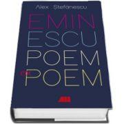 Eminescu, poem cu poem. La o noua lectura de Alex Stefanescu