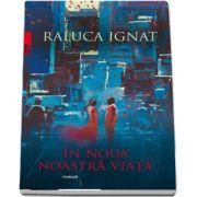 In noua noastra viata de Raluca Ignat