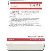 Legislatie contraventionala. Culegere de acte normative - Actualizat la 1. 09. 2017 (Cod 645)