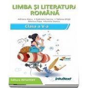 Limba si literatura romana, caietul elevului pentru clasa a V-a - editura intuitex