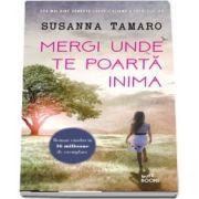 Mergi unde te poarta inima de Susanna Tamaro
