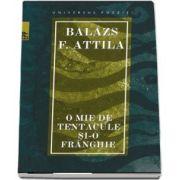 O mie de tentacule si-o franghie de Balazs F. Attila