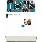 Opera poetica. Liviu Ioan Stoiciu. Volumul 3
