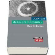 OZN-uri deasupra Romaniei de Dan D. Farcas