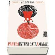 Partea intunecata a magiei de V. E. Schwab